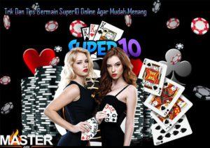 Tips Bermain Super10 Online 1 300x211 - Trik Dan Tips Bermain Super10 Online Agar Mudah Menang